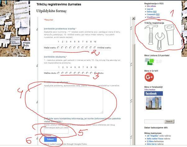 1.Spaudžiat ant paveiksliuko dešiniau 2. Pažymite problemos svarbumą 3. Pažymite problemos skubumą 4. Aprašote problemą. 5. Parašote kas užregistravo problemą 6. Spaudžiate mygtuką.